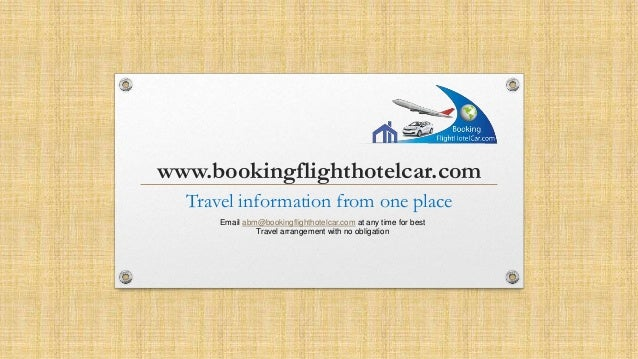 www.bookingflighthotelcar.com Travel information from one place Email abm@bookingflighthotelcar.com at any time for best T...