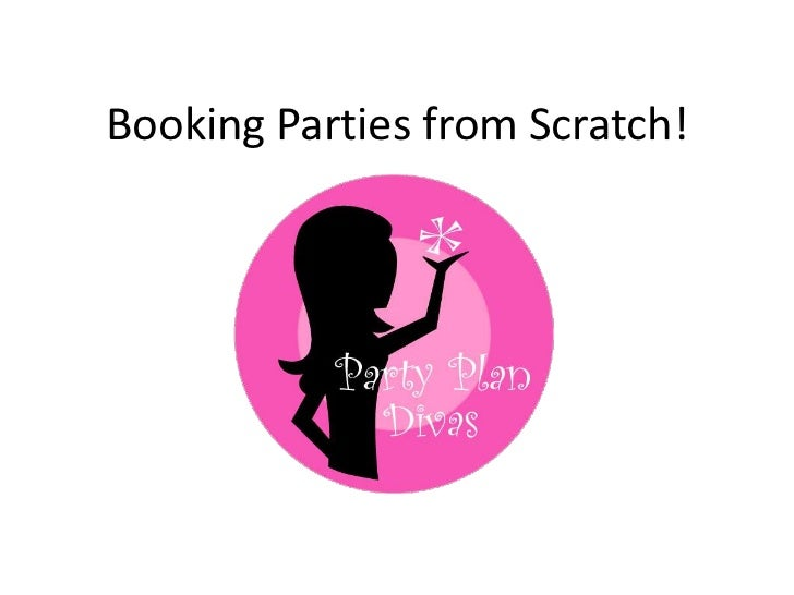 Booking Parties from Scratch!<br />