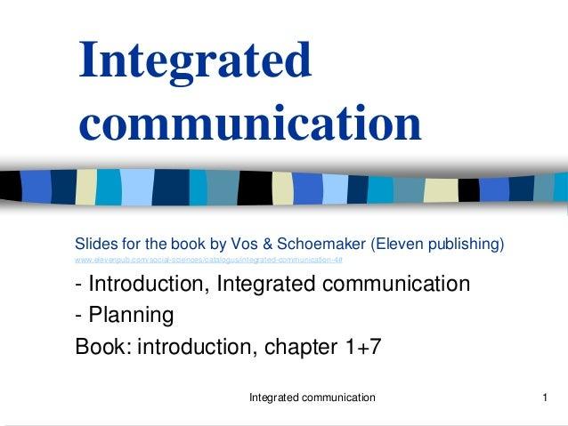 IntegratedcommunicationSlides for the book by Vos & Schoemaker (Eleven publishing)www.elevenpub.com/social-sciences/catalo...