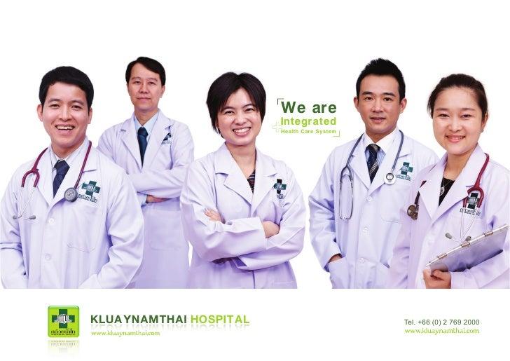 We are                         Integrated                         Health Care System     KLUAYNAMTHAI HOSPITAL            ...
