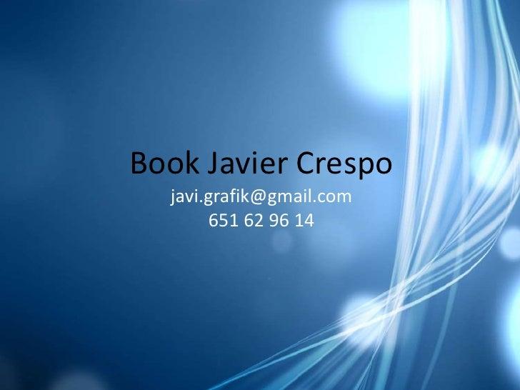 Book Javier Crespo  javi.grafik@gmail.com       651 62 96 14