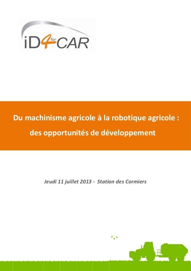 « Du machinisme agricole à la robotique agricole : des opportunités de développement » Jeudi 11 juillet 2013 - Station des...