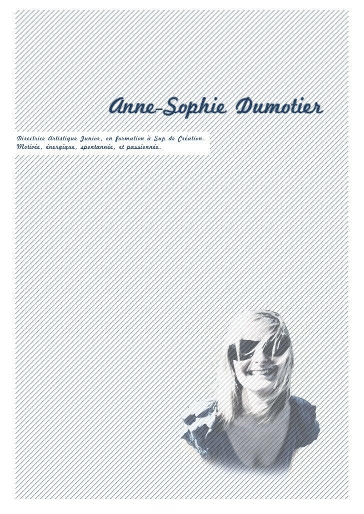 Anne-Sophie DumotierDirectrice Artistique Junior, en formation à Sup de Création.Motivée, énergique, spontannée, et passio...