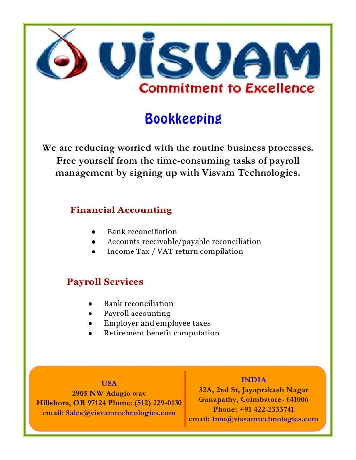 Bookkeeping  We are reducing worried with the routine business processes.    Free yourself from the time-consuming tasks o...
