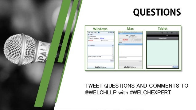 Email asgabellone@welchllp.com Webinar must be watched live Credit will be given for time in session PD CREDIT