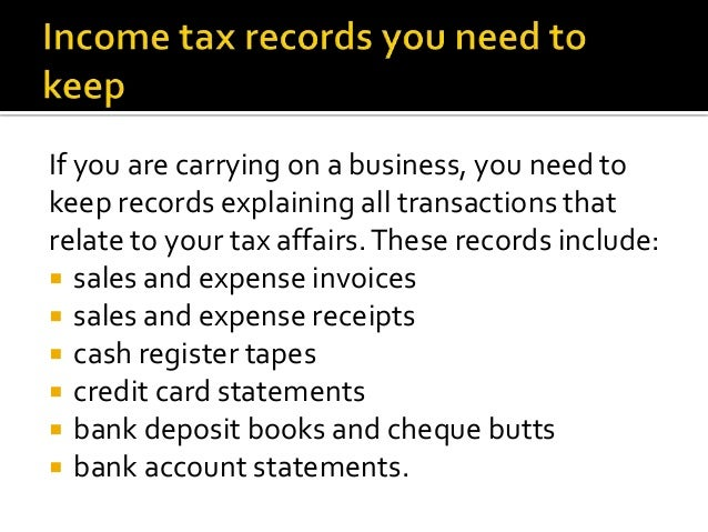 If you are carrying on a business, you need tokeep records explaining all transactions thatrelate to your tax affairs.Thes...