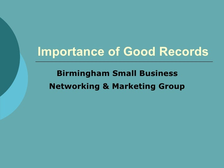 Importance of Good Records   Birmingham Small Business  Networking & Marketing Group