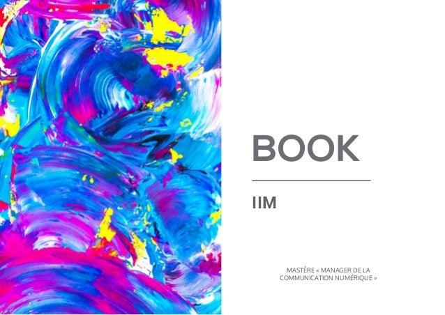 BOOK IIM MASTÈRE « MANAGER DE LA COMMUNICATION NUMÉRIQUE »
