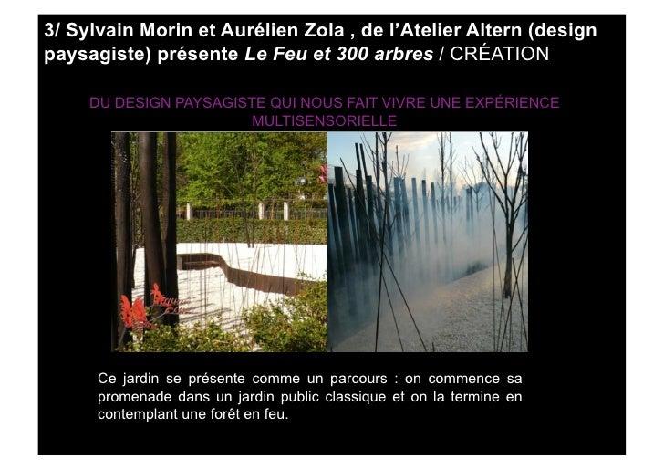 3/ Sylvain Morin et Aurélien Zola , de l'Atelier Altern (design paysagiste) présente Le Feu et 300 arbres / CRÉATION      ...