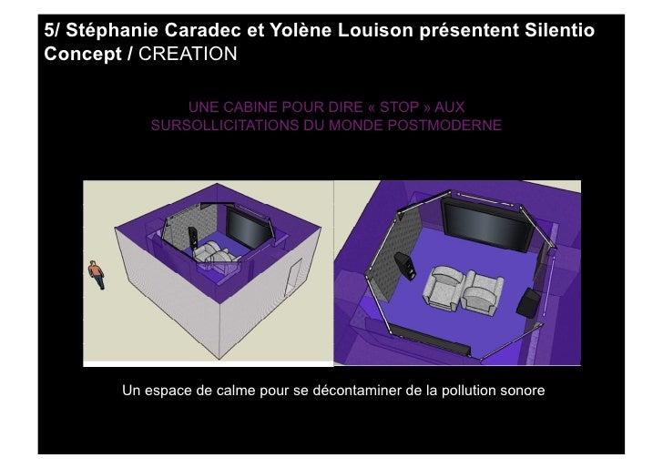 5/ Stéphanie Caradec et Yolène Louison présentent Silentio Concept / CREATION                  UNE CABINE POUR DIRE « STOP...