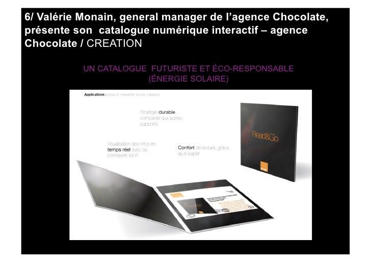6/ Valérie Monain, general manager de l'agence Chocolate, présente son catalogue numérique interactif – agence Chocolate /...