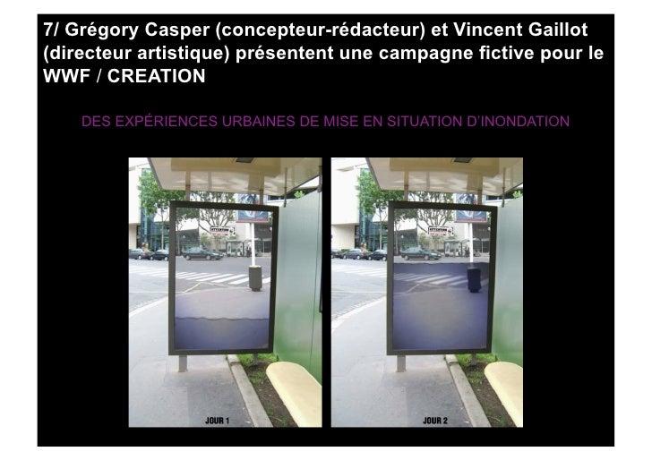 7/ Grégory Casper (concepteur-rédacteur) et Vincent Gaillot (directeur artistique) présentent une campagne fictive pour le...