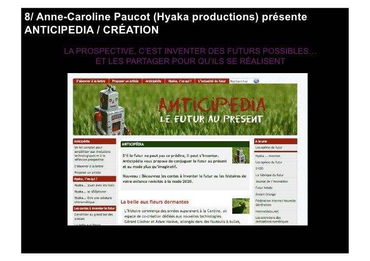 8/ Anne-Caroline Paucot (Hyaka productions) présente ANTICIPEDIA / CRÉATION        LA PROSPECTIVE, C'EST INVENTER DES FUTU...