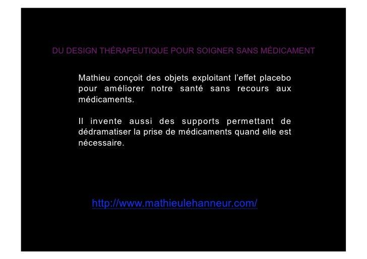 DU DESIGN THÉRAPEUTIQUE POUR SOIGNER SANS MÉDICAMENT        Mathieu conçoit des objets exploitant l'effet placebo      pou...