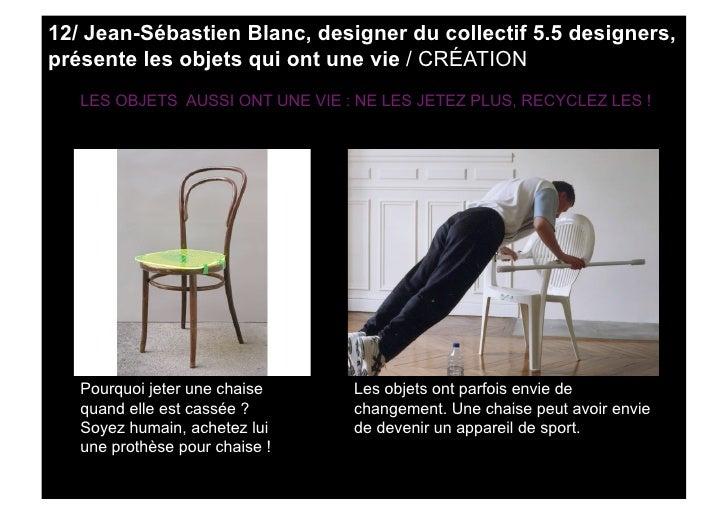 12/ Jean-Sébastien Blanc, designer du collectif 5.5 designers, présente les objets qui ont une vie / CRÉATION    LES OBJET...