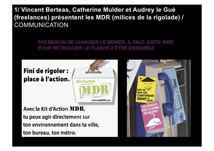 1/ Vincent Berteas, Catherine Mulder et Audrey le Gué (freelances) présentent les MDR (milices de la rigolade) / COMMUNICA...