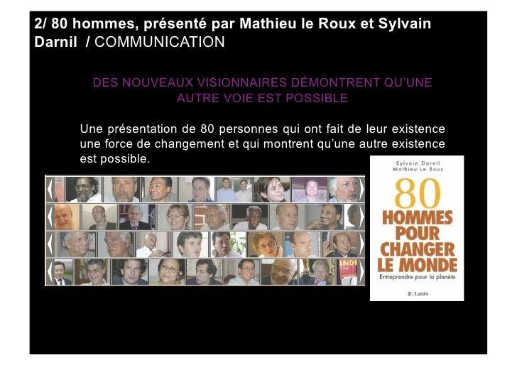 2/ 80 hommes, présenté par Mathieu le Roux et Sylvain Darnil / COMMUNICATION          DES NOUVEAUX VISIONNAIRES DÉMONTRENT...
