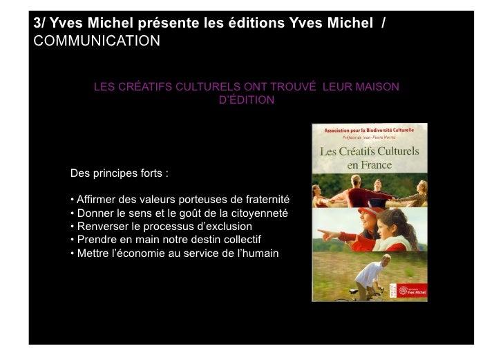 3/ Yves Michel présente les éditions Yves Michel / COMMUNICATION             LES CRÉATIFS CULTURELS ONT TROUVÉ LEUR MAISON...