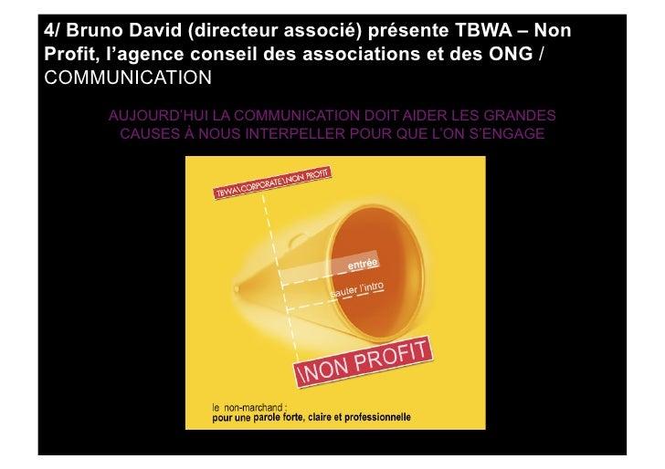 4/ Bruno David (directeur associé) présente TBWA – Non Profit, l'agence conseil des associations et des ONG / COMMUNICATIO...