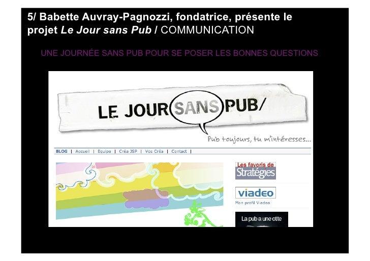 5/ Babette Auvray-Pagnozzi, fondatrice, présente le projet Le Jour sans Pub / COMMUNICATION    UNE JOURNÉE SANS PUB POUR S...