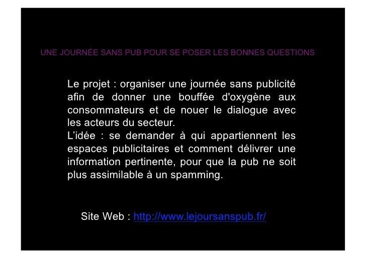 UNE JOURNÉE SANS PUB POUR SE POSER LES BONNES QUESTIONS         Le projet : organiser une journée sans publicité      afin...