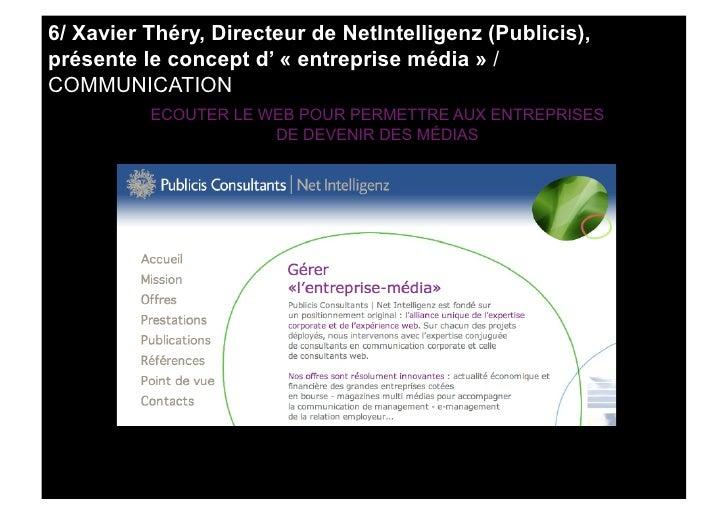 6/ Xavier Théry, Directeur de NetIntelligenz (Publicis), présente le concept d' « entreprise média » / COMMUNICATION      ...