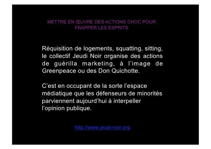 METTRE EN ŒUVRE DES ACTIONS CHOC POUR            FRAPPER LES ESPRITS    Réquisition de logements, squatting, sitting, le c...