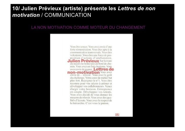 10/ Julien Prévieux (artiste) présente les Lettres de non motivation / COMMUNICATION         LA NON MOTIVATION COMME MOTEU...
