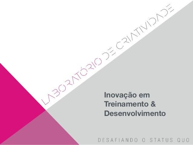 Inovação em Treinamento & Desenvolvimento