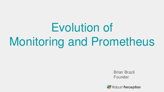 Brian Brazil Founder Evolution of Monitoring and Prometheus