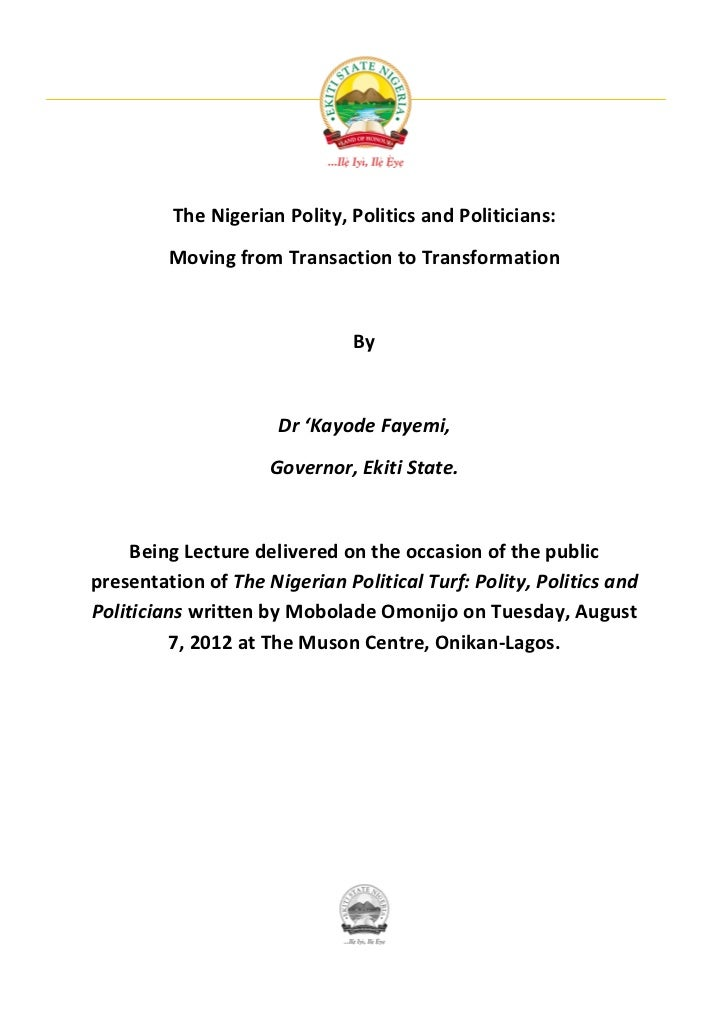 The Nigerian Polity, Politics and Politicians:         Moving from Transaction to Transformation                          ...
