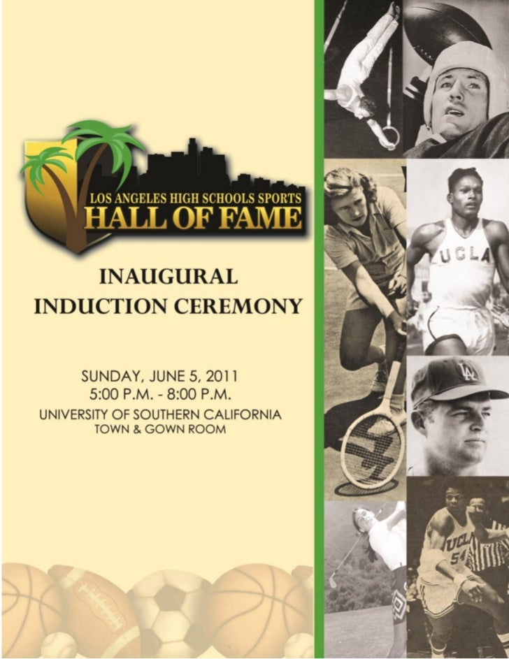 INAUGURAL INDUCTION CEREMONY                                JUNE 5, 2011                    LOS ANGELES HIGH SCHOOLS      ...
