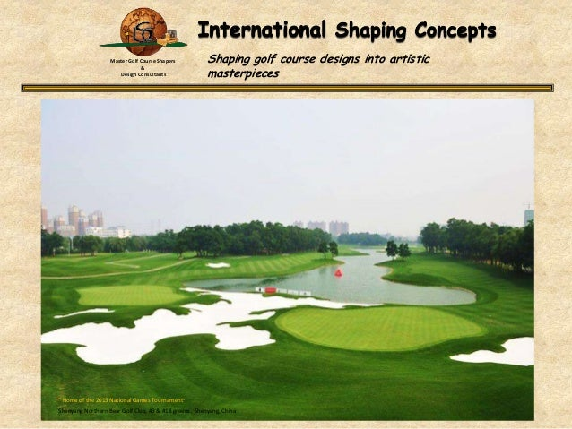 """Master Golf Course Shapers & Design Consultants  Shaping golf course designs into artistic masterpieces  """" Home of the 201..."""