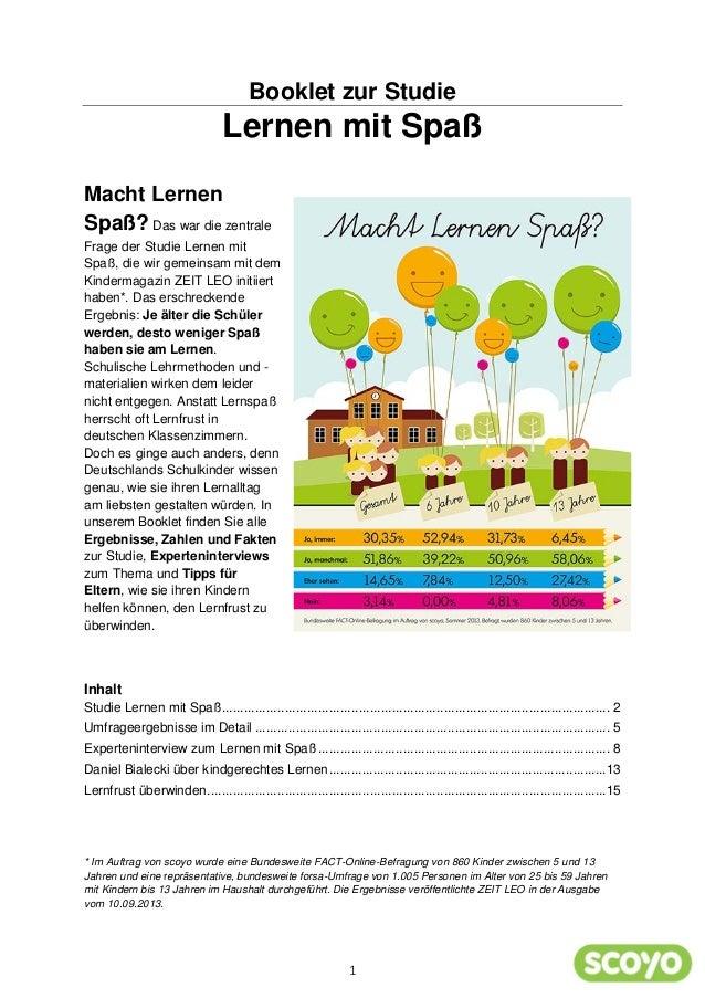 1 Booklet zur Studie Lernen mit Spaß Macht Lernen Spaß? Das war die zentrale Frage der Studie Lernen mit Spaß, die wir gem...