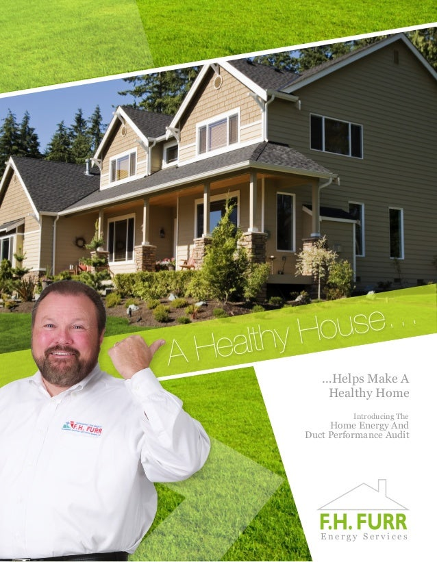 A Healthy House……Helps Make AHealthy HomeIntroducing TheHome Energy AndDuct Performance AuditE n e r g y S e r v i c e s