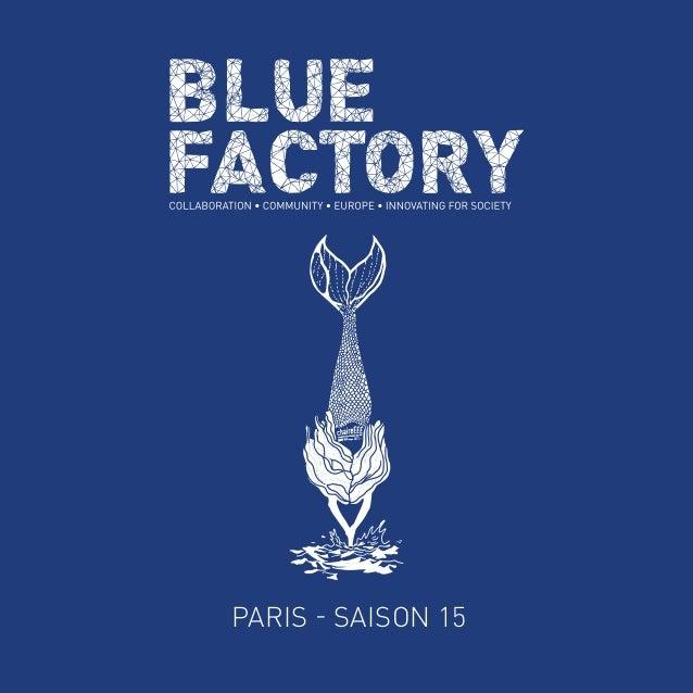 BLUE FACTORY / 2015 PARIS - SAISON 15