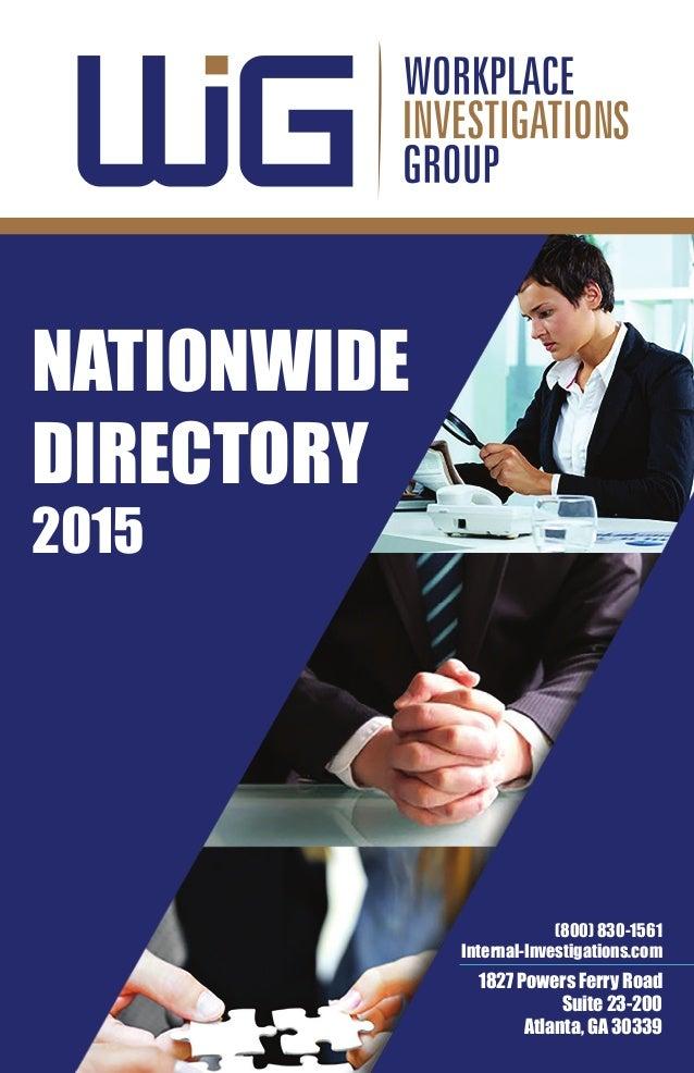 NATIONWIDE DIRECTORY 2015 1827 Powers Ferry Road Suite 23-200 Atlanta, GA 30339 (800) 830-1561 Internal-Investigations.com