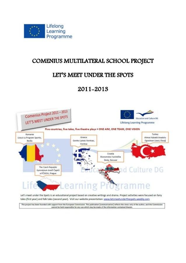 COMENIUS MULTILATERAL SCHOOL PROJECT LET'S MEET UNDER THE SPOTS 2011-2013