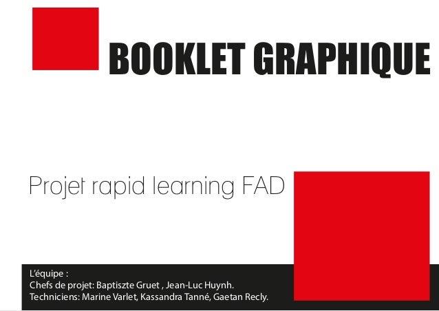 Projet rapid learning FADL'équipe :Chefs de projet: Baptiszte Gruet , Jean-Luc Huynh.Techniciens: Marine Varlet, Kassandra...