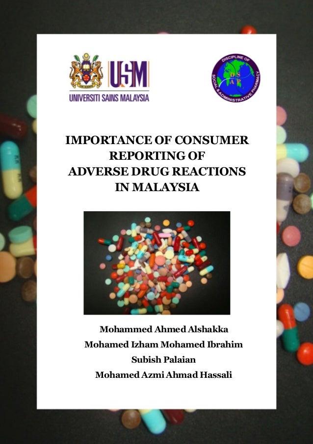 IMPORTANCE OF CONSUMER REPORTING OF ADVERSE DRUG REACTIONS IN MALAYSIA  Mohammed Ahmed Alshakka Mohamed Izham Mohamed Ibra...