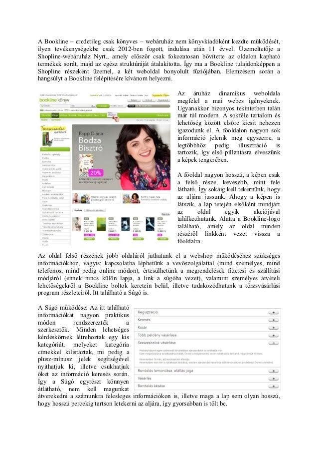 f91848efb7 A Bookline – eredetileg csak könyves – webáruház nem könyvkiadóként kezdte  működését,ilyen tevékenységekbe csak ...