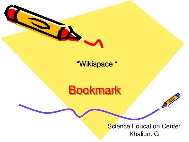 "Bookmark ""Wikispace "" Science Education Center Khaliun. G"