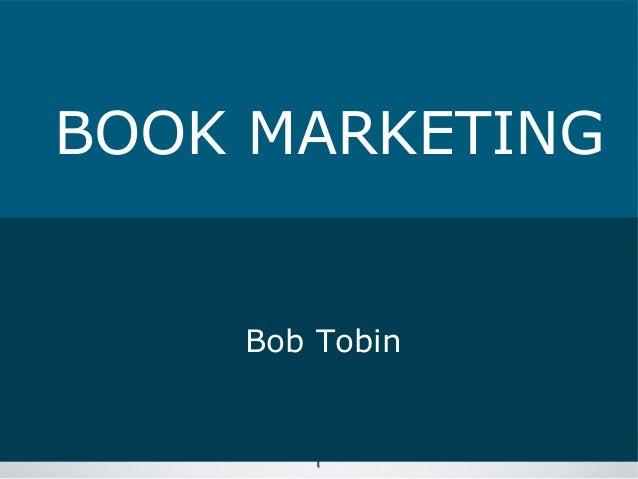 BOOK MARKETING  Bob Tobin  1  1
