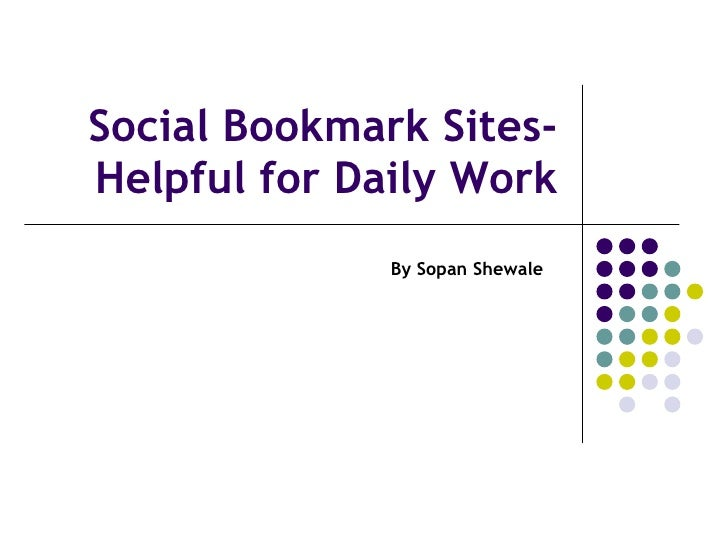 Social Bookmark Sites-Helpful for Daily Work By Sopan Shewale