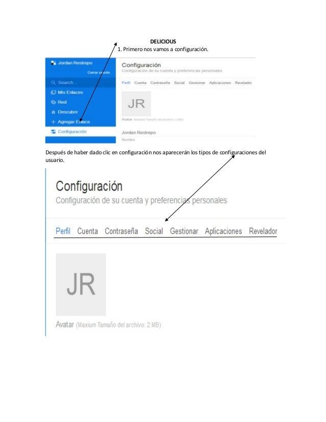 DELICIOUS 1. Primero nos vamos a configuración. Después de haber dado clic en configuración nos aparecerán los tipos de co...