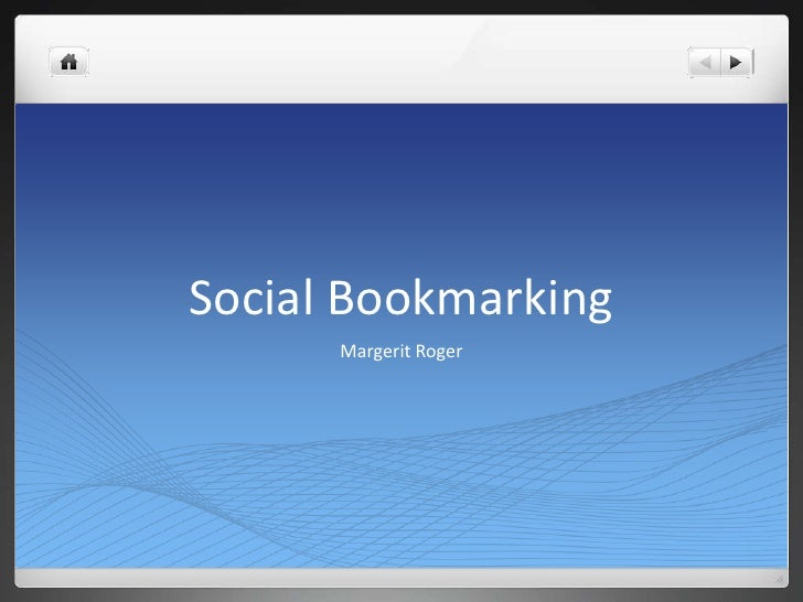 Social Bookmarking<br />Margerit Roger<br />