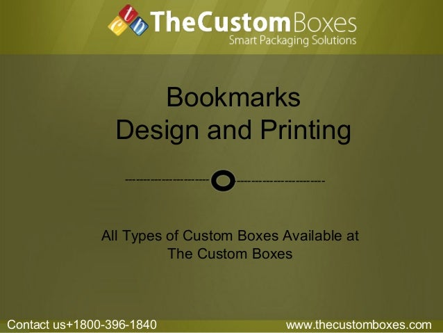 Bookmarks Design and Printing All Types of Custom Boxes Available at The Custom Boxes ------------------------------------...