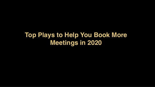 Top Plays to Help You Book More Meetings in 2020