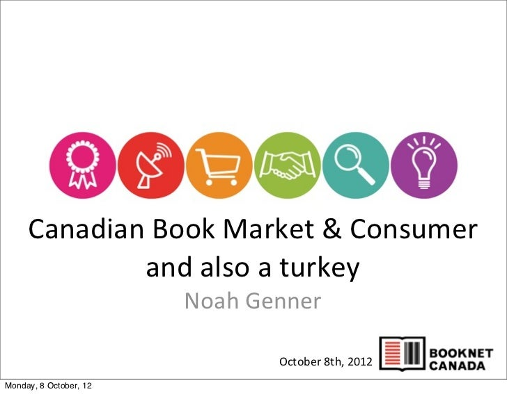 Canadian	  Book	  Market	  &	  Consumer	  	               and	  also	  a	  turkey                        Noah	  Genner    ...