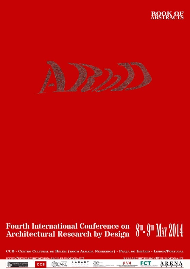 Fourth International Conference on Architectural Research by Design: ARbD'14 Unifying Academia and Practice through Resear...